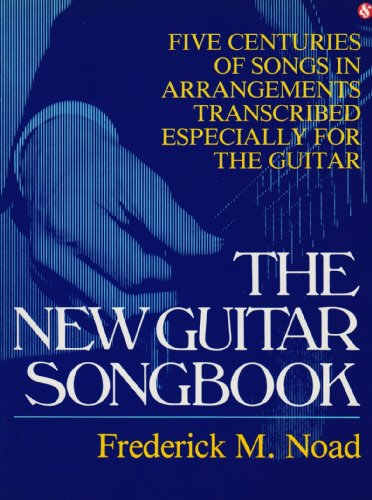 9780711911185: The New guitar songbook: Five centuries of songs in arrangements transcribed especially for the guitar [by] Frederick M. Noad
