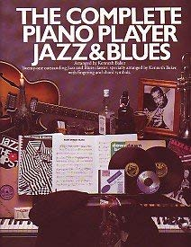 9780711911345: THE COMPLETE PIANO PLAYER JAZZ & BLUES