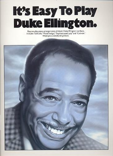 9780711911406: It's easy to play Duke Ellington: Easy-to-play piano arrangements of classic Duke Ellington numbers