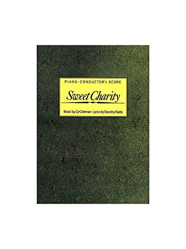 Sweet Charity: Piano-Conductor's Score (Voice, Piano Accompaniment / Vocal Score): ...