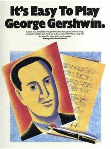 It's Easy To Play George Gershwin (Piano: Gershwin, George (Artist);