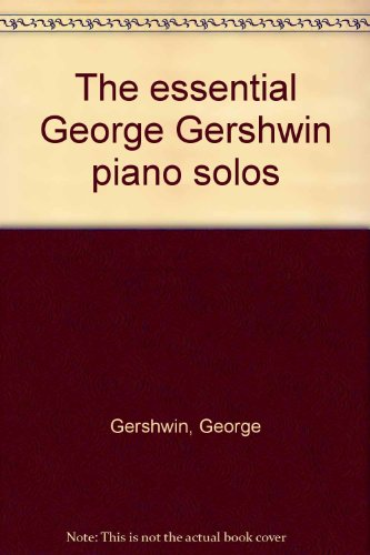 9780711913714: The essential George Gershwin piano solos