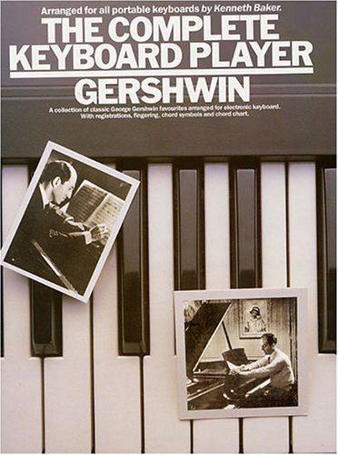9780711913783: The Complete Keyboard Player: George Gershwin