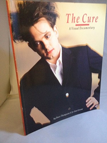 9780711913875: The Cure: A Visual Documentary