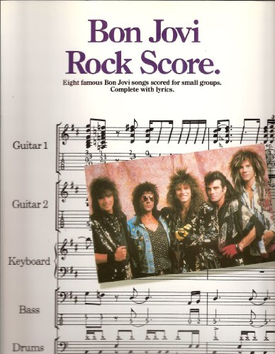 9780711913912: Bon Jovi: Rock Score (Eight Famous Bon Jovi Songs scored for small groups. Complete with Lyrics)