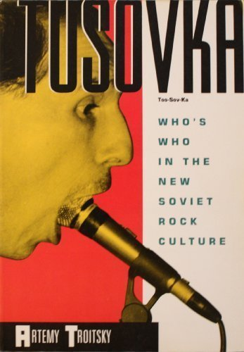 9780711914698: Tusovka: Who's Who in the New Soviet Rock Culture