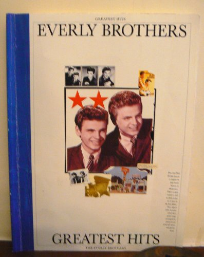 9780711916173: The Everly Brothers Greatest Hits (Piano Vocal Guitar)