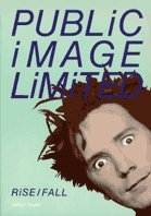"""9780711916845: """"Public Image Limited"""": Rise and Fall"""