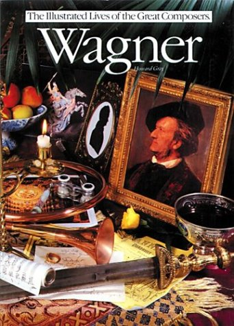 9780711916876: Wagner (Illustrated Lives of the Great Composers)