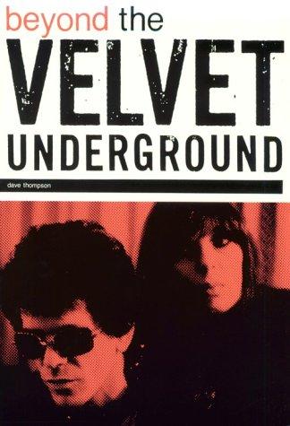 9780711916913: Beyond the Velvet Underground