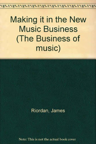 9780711917170: Making it in the New Music Business (The Business of music)