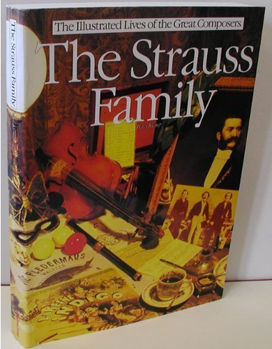 THE STRAUSS FAMILY. Portrait of a Musical Dynasty.