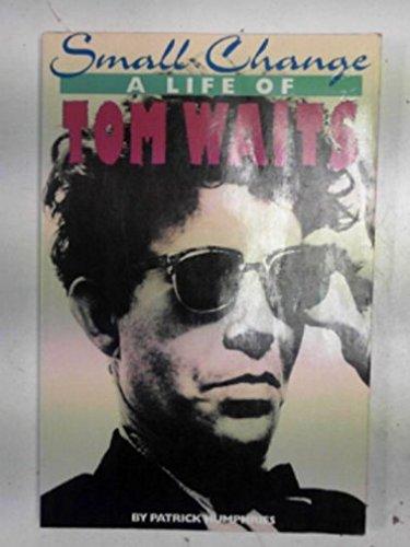 Tom Waits : Small Change: Patrick Humphries