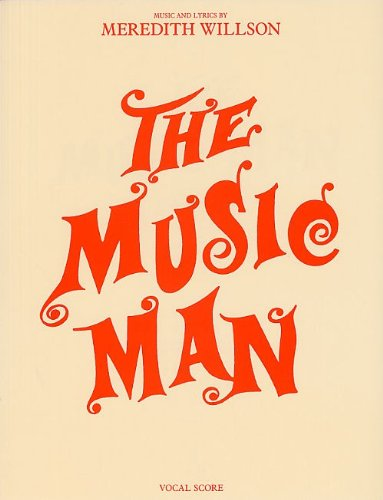 The Music Man - Piano Vocal Score (Paperback): Meredith Willson