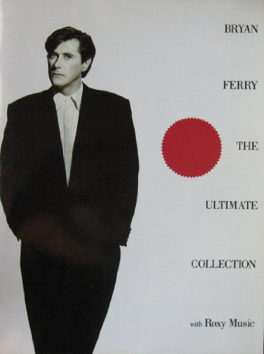 9780711917989: Bryan Ferry The Ultimate Collection with Roxy Music (Piano Vocal Guitar)