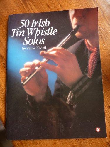 9780711918238: 50 IRISH TIN WHISTLE SOLOS VIinnie Kilduff