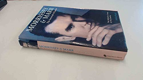Morrissey & Marr - The Severed Alliance - The Definitive Story Of The Smiths, with Discography (9780711918382) by Rogan, Johnny