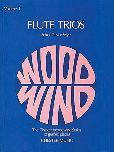 9780711919426: Wye: v. 1: Flute Trios (Chester Woodwind Series of Graded Pieces)