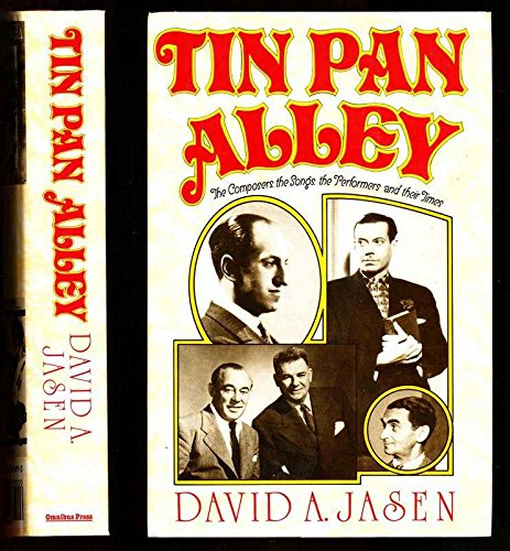 9780711921498: Tin Pan Alley: The Composers, the Songs, the Performers and Their Times - The Golden Age of American Popular Music from 1886 to 1956