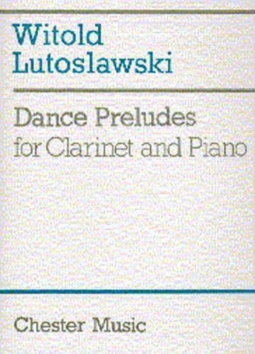 Dance Preludes for Clarinet and Piano: Witold Lutoslawski