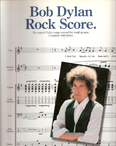 9780711921948: Rock score: Six superb Dylan songs scored for small groups
