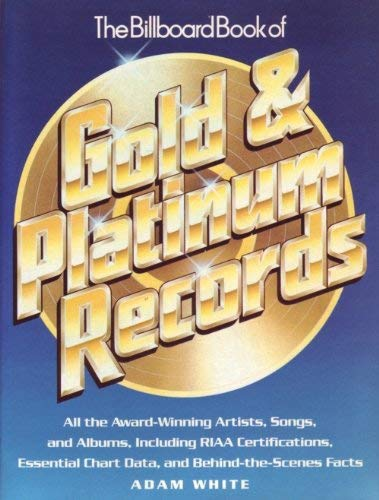 Billboard Book of Gold and Platinum Records: Adam WHITE