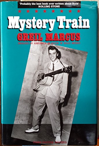 9780711922228: Mystery Train: Images of American Rock 'n' Roll Music