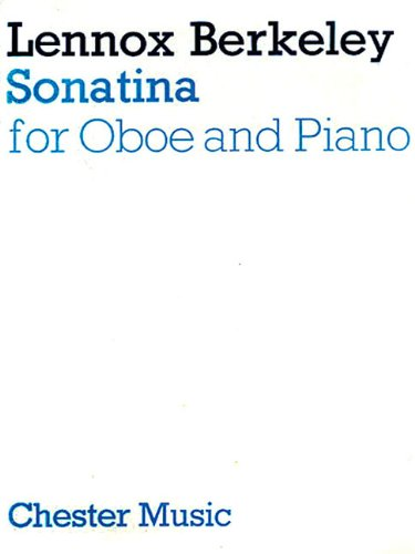 Lennox Berkeley: Sonatina for Oboe and Piano: Berkeley, Lennox
