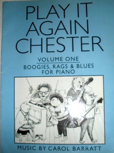 Play It Again Chester Volume One Boogies, Rags & Blues for Piano (0711922659) by Carol Barratt