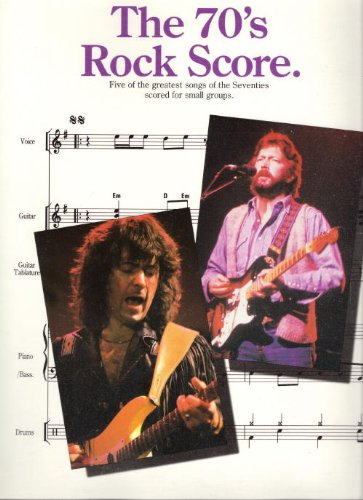 9780711922754: The 70's rock score: Five of the greatest songs of the seventies : scored for small groups (Rock score)