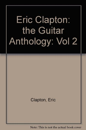 9780711925373: Eric Clapton: the Guitar Anthology: Vol 2