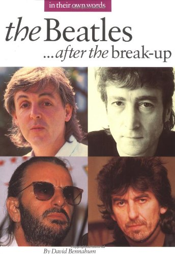 9780711925588: The Beatles After the Break-Up (In Their Own Words)
