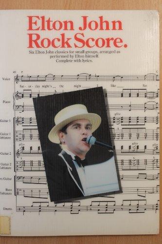 9780711926288: Elton John rock score: Six Elton John classics for small groups, arranged as performed by Elton himself : complete with lyrics