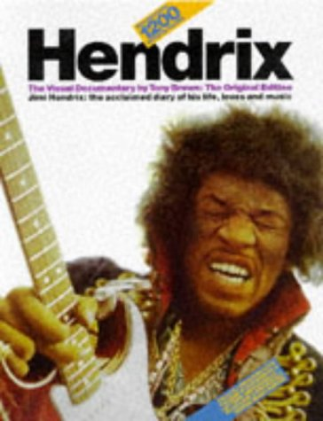 9780711927612: Hendrix: The Visual Documentary by Tony Brown : The Original Edition Jimi Hendrix : The Acclaimed Diary of His Life, Loves and Music