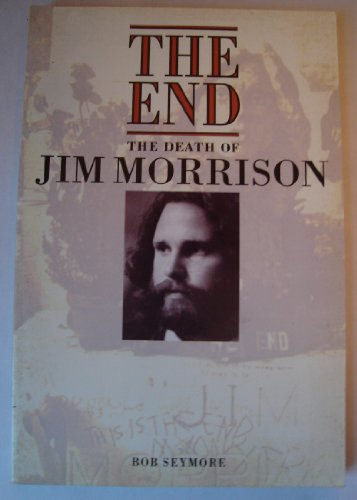 9780711927926: End the Death of Jim Morrison: The End