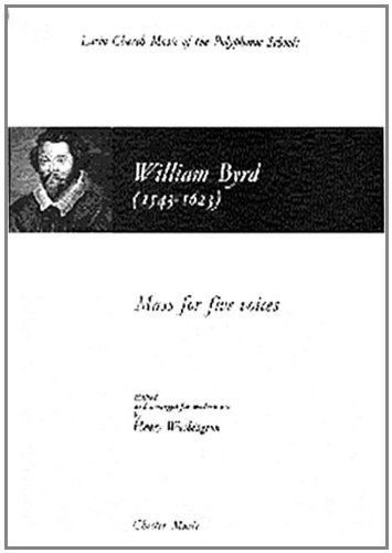 9780711928060: BYRD MASS FOR 5 VOICES (WASHINGTON) SATTB (L) (Chester Books of Motets)