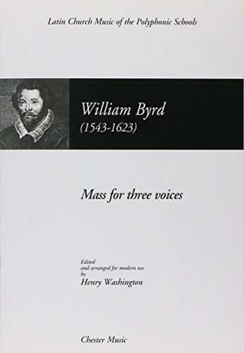 9780711928985: MASS FOR 3 VOICES WILLIAM BYRD STB LATIN CHURCH MUSIC BY HENRY WASHINGTON (Latin Church Music of the Polyphonic Schools)