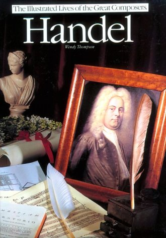 Handel (Illustrated Lives of the Great Composers)