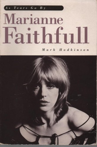 9780711930018: Marianne Faithfull: As Tears Go By