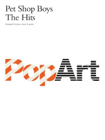9780711930322: Pet Shop Boys: Pop Art: The Hits-Music Book (Arranged for Piano, Voice & Guitar)