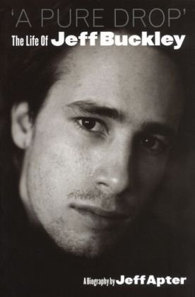 9780711930537: A Pure Drop: The Life of Jeff Buckley