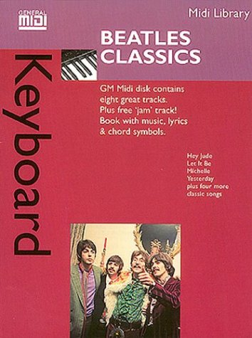 Beatles Classic MIDI Keyboard Library: General MIDI Book/Disk: The Beatles
