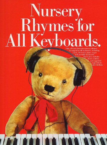Nursery Rhymes For All Keyboards. Sheet Music