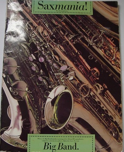 9780711931848: Saxmania!: Big band : thirty-six big band numbers arranged for E� and B� saxophones complete with chord symbols