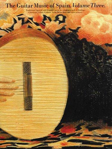 9780711933057: 3: The Guitar Music of Spain, Volume Three (Traditional Spanish and Hispanic music)