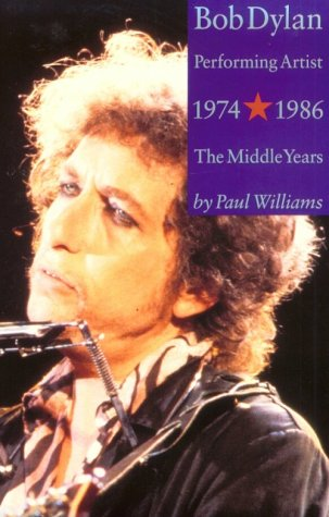9780711935556: Bob Dylan: Performing Artist, Vol 2: The Middle Years 1974-1986