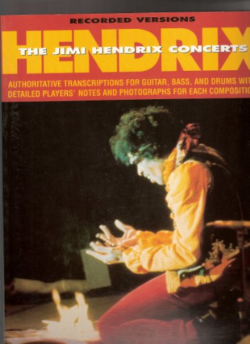 The Jimi Hendrix Concerts. Authoritative Transcriptions for Guitar, Bass and Drums with Detailed ...