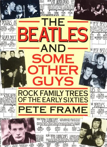 The Beatles and Some Other Guys: Rock Family Trees of the Early Sixties: Frame, Pete