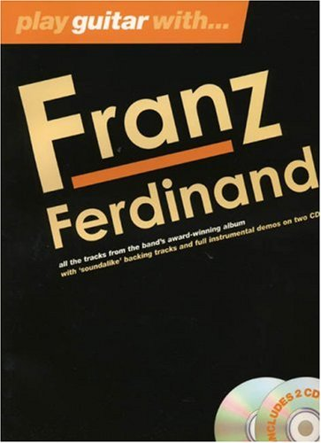 9780711938892: Play Guitar with Franz Ferdinand