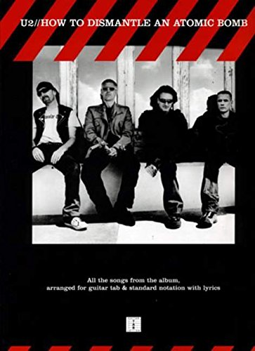 9780711938908: U2 How to Dismantle Atomic Bomb Tab: How to Dismantle An Atomic Bomb: For Guitar TAB